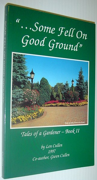 "Image for ""... Some Fell on Good Ground"" - Tales of a Gardener - Book II"