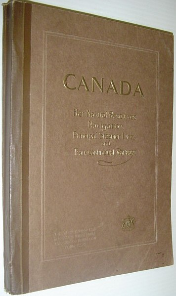 Image for Canada: Her Natural Resources, Navigation, Principal Steamer Lines and Trans-Continental Railways - Prepared for The 12th Congress of the Permanent International Association of Navigation Congresses