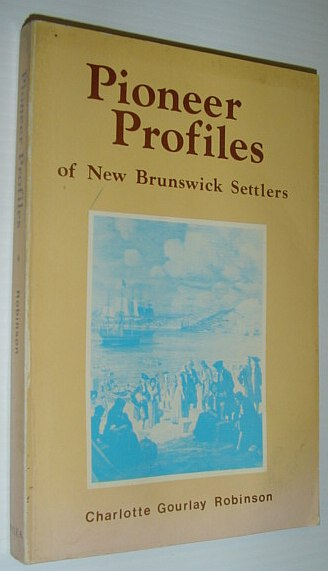 Image for Pioneer profiles of New Brunswick settlers