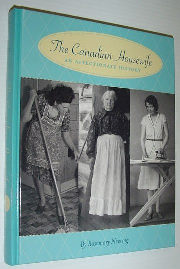 Image for The Canadian Housewife: An Affectionate History