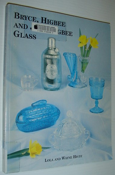 Image for Bryce, Higbee and J. B. Higbee Glass