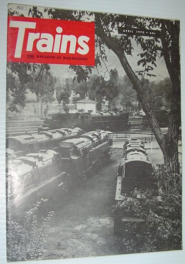 Image for Trains - The Magazine of Railroading: April 1970