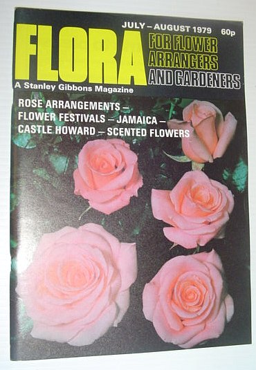 Image for Flora Magazine - For Flower Arrangers and Gardeners: July-August 1979