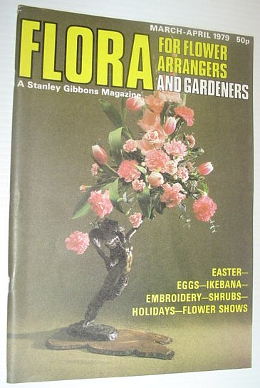 Image for Flora Magazine - For Flower Arrangers and Gardeners: March-April 1979