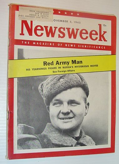 Image for Newsweek Magazine, November 5, 1945 *Red Army Man - His Yearnings Figure in Russia's Mysterious Moves*