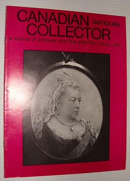 Image for Canadian Antiques Collector Magazine, February, 1970 *Victorian Canada*
