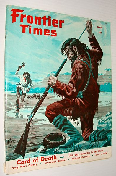 Image for Frontier Times, Winter 1961*CORD OF DEATH - Bloody Bill Anderson Tied 53 Knots in His Silken*