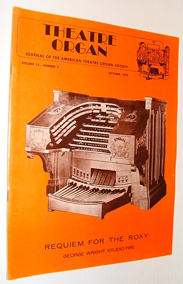 Image for Theatre Organ Magazine, Journal of the American Theatre Organ Society, October 1970 *Requien for New York's Roxy Theatre*