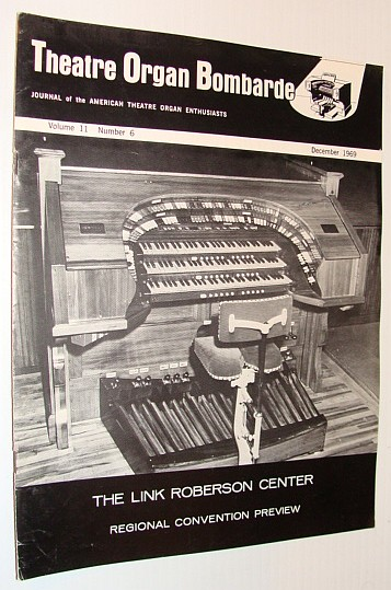 Image for Theatre Organ Bombarde, Journal of the American Theatre Organ Enthusiasts, December 1969 *Edwin A. Link and the Roberson Center Organ*