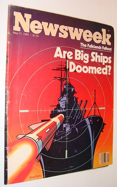 Image for Newsweek Magazine, 17 May 1982 *Falklands Fallout - Are Big Ships Doomed?*