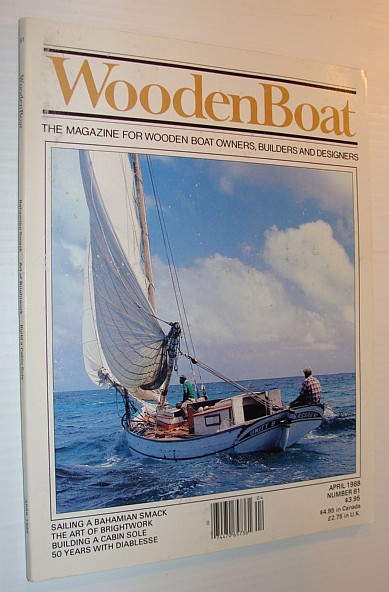 Image for WoodenBoat (Wooden Boat), April 1988, Number 81 - The Magazine for Wooden Boat Owners, Builders and Designers