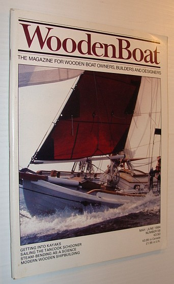Image for WoodenBoat (Wooden Boat), May / June 1984, Number 58 - The Magazine for Wooden Boat Owners, Builders and Designers