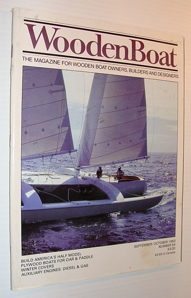 Image for WoodenBoat (Wooden Boat), September / October 1983, Number 54 - The Magazine for Wooden Boat Owners, Builders and Designers