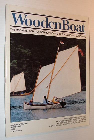 Image for WoodenBoat (Wooden Boat), March / April 1982, Number 45 - The Magazine for Wooden Boat Owners, Builders and Designers
