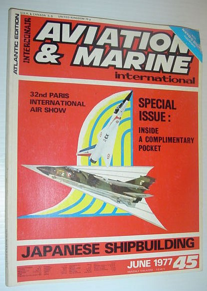 Image for Aviation and Marine International - Atlantic Edition: June, 1977 *JAPANESE SHIPBUILDING*