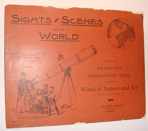 Image for Sights and Scenes of the World: A Series of Magnificent Photographic Views Embracing the World of Nature and Art, People's Series, No. 1, 28 October 1893