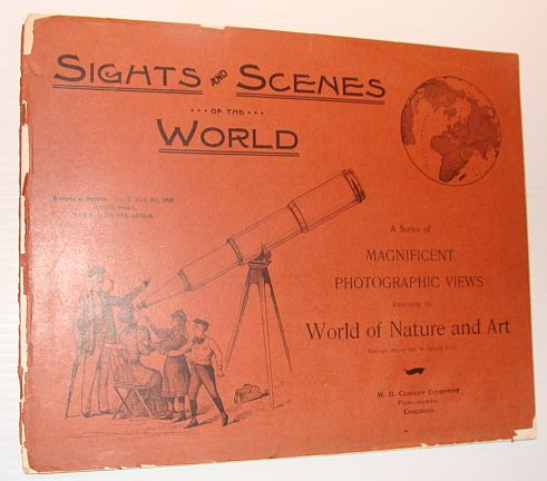 Image for Sights and Scenes of the World: A Series of Magnificent Photographic Views Embracing the World of Nature and Art, People's Series, No. 2, 4 November 1893