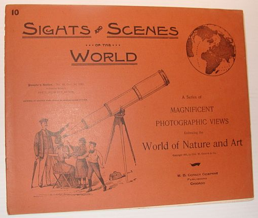 Image for Sights and Scenes of the World: A Series of Magnificent Photographic Views Embracing the World of Nature and Art, People's Series, No. 10, 30 December 1893