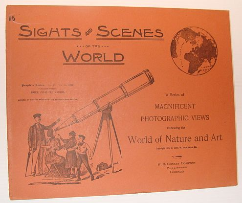 Image for Sights and Scenes of the World: A Series of Magnificent Photographic Views Embracing the World of Nature and Art, People's Series, No. 15, 3 February 1894
