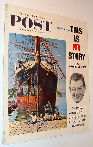 Image for The Saturday Evening Post Magazine, November 5, 1955 - Featuring Arthur Godfrey Autobiography