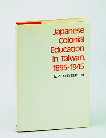 Image for Japanese Colonial Education in Taiwan, 1895-1945 (Harvard East Asian)