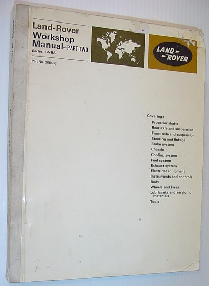 Image for Land-Rover Workshop Manual - Part Two: Series II and IIA Bonneted Control Models - First Edition, March 1969 - Part No. 606408
