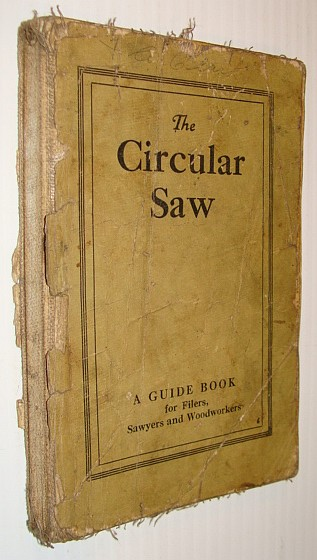 Image for The Circular Saw: A Guide Book (Guidebook) for Filers, Sawyers and Woodworkers