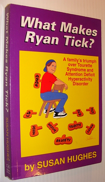 Image for What Makes Ryan Tick: A Family's Triumph over Tourette Syndrome and Attention Deficiency Hyperactivity Disorder