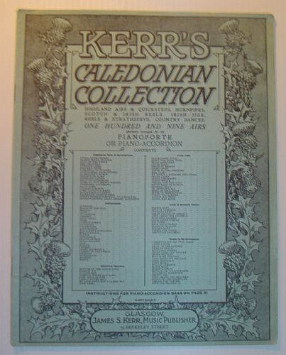 Image for Kerr's Caledonian Collection: Highland Airs & Quicksteps, Scotch & Irish Reels, Irish Jigs, Reels & Strathspeys, Country Dances - 109 Airs Effectively Arranged for the Pianoforte or Piano-Accordion
