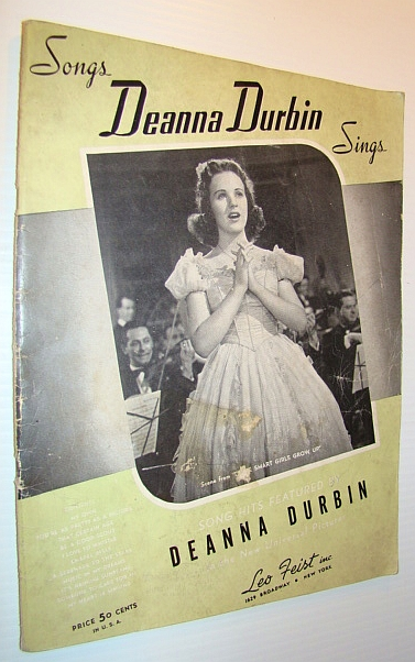 Image for Songs Deanna Durbin Sings - Song Hits Featured in the New Universal Pictures: Songbook with Sheet Music for Vocal and Piano with Guitar Chords