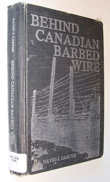 Image for Behind Canadian Barbed Wire - Alien Refugee and Prisoner of War Camps in Canada 1914-1946