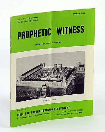 Image for Prophetic Witness (Magazine), March (Mar.) 1969, Vol 5 No. 3 (New Series), Vol. 51 No. 3 (Old Series) - A Nuclear Physicist's Faith