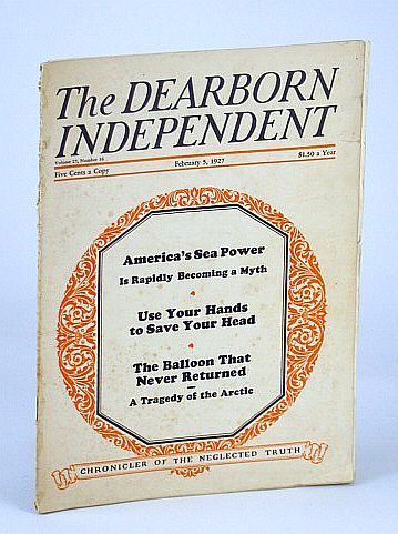 Image for The Dearborn Independent (Magazine) - Chronicler of the Neglected Truth, February (Feb.) 5, 1927 - America's Sea Power is Becoming a Myth