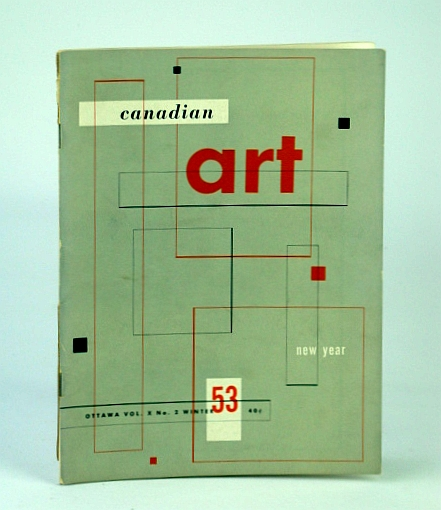 Image for Canadian Art Magazine, Winter 1953 - Some New Canadian Painters and Their Debt to Hans Hofmann