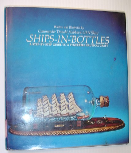 Image for Ships In Bottles: A Step By Step Guide To A Venerable Nautical Craft