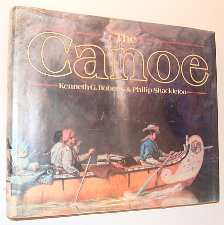 Image for The Canoe: A History of the Craft from Panama to the Arctic