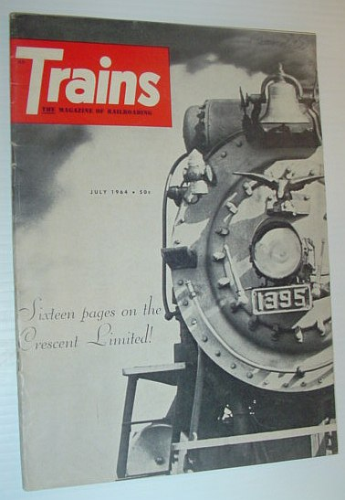 Image for Trains - The Magazine of Railroading, July 1964 *SIXTEEN PAGES ON THE CRESCENT LIMITED*