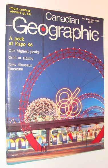 Image for Canadian Geographic Magazine, December 1985 / January 1986 *A PEEK AT VANCOUVER'S EXPO 86*
