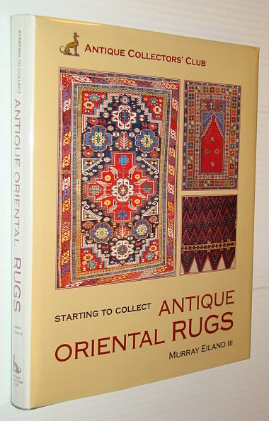 Image for Starting To Collect  Antique Oriental Rugs (Starting to Collect Series)