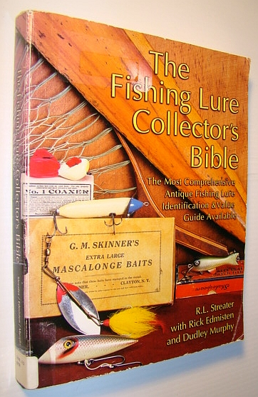 Image for The Fishing Lure Collector's Bible: The Most Comprehensive Antique Fishing Lure Identification & Value Guide Available