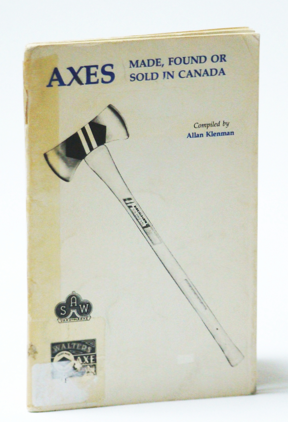 Image for Axes Made, Found or Sold in Canada