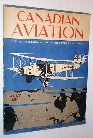 Image for Canadian Aviation Magazine, July 1928 - Official Publication of the Aviation League of Canada