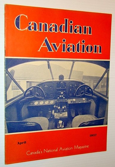 Image for Canadian Aviation, April 1937 - Canada's National Aviation Magazine - Trans-Canada Air Lines is Incorporated - Fantastic Beechcraft Centrefold Ad