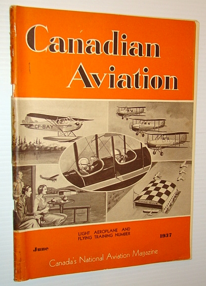 Image for Canadian Aviation, June 1937 - Canada's National Aviation Magazine: Light Aeroplane and Flying Training Number / England's Ultra-Light Aeroplanes