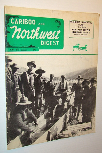 Image for Cariboo and Northwest Digest Magazine, May 1951 - Frank R. Miles Expedition, Part 2 of 3