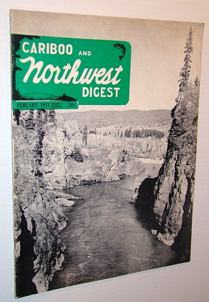 Image for Cariboo and Northwest Digest Magazine, February 1951: Stewart B.C. Feature Article