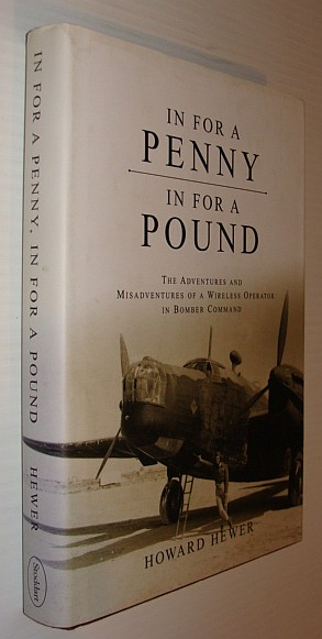 Image for In for a Penny, in for a Pound: The Adventures & Misadventures of a Wireless Operator in Bomber Command