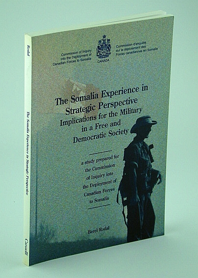 Image for The Somalia Experience in Strategic Perspective: Implications for the Military in a Free and Democratic Society