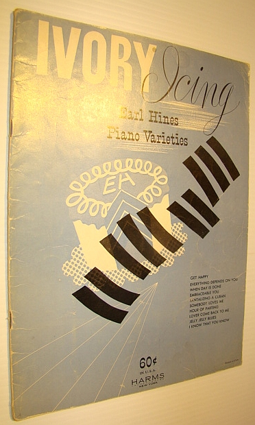 Image for Ivory Icing - Earl Hines Piano Varities: Piano Songbook