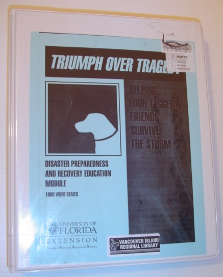Image for Triumph Over Tragedy: Helping Four-Legged Friends Survive the Storm  - Book Plus VHS Videotape in Case
